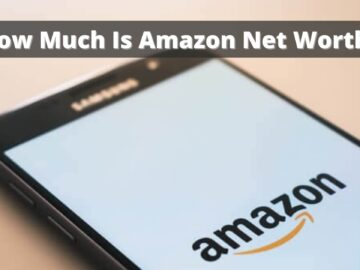 How Much Is Amazon Net Worth