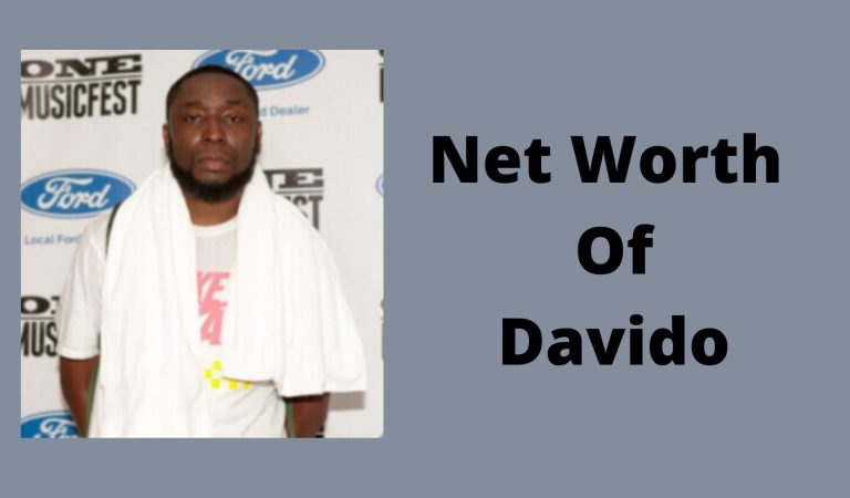 How Much Is The Net Worth Of Davido 2021?