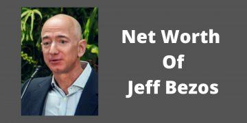 Net Worth Of Jeff Bezos
