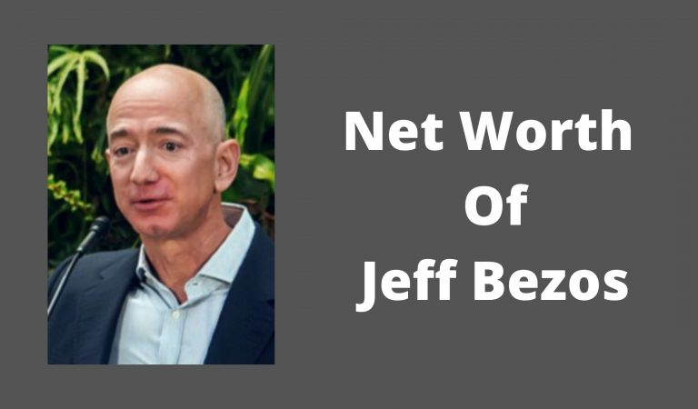 How Much Is The Net Worth Of Jeff Bezos 2021?