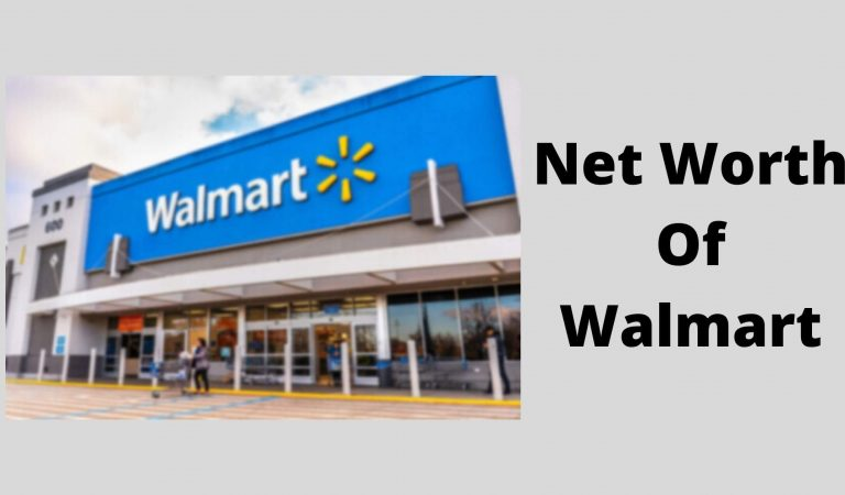 How Much Is The Net Worth Of Walmart 2021?