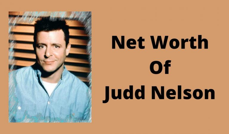 How Much Is The Net Worth Of Judd Nelson 2021?