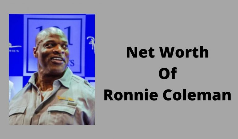 How Much Is The Net Worth Of Ronnie Coleman 2021?