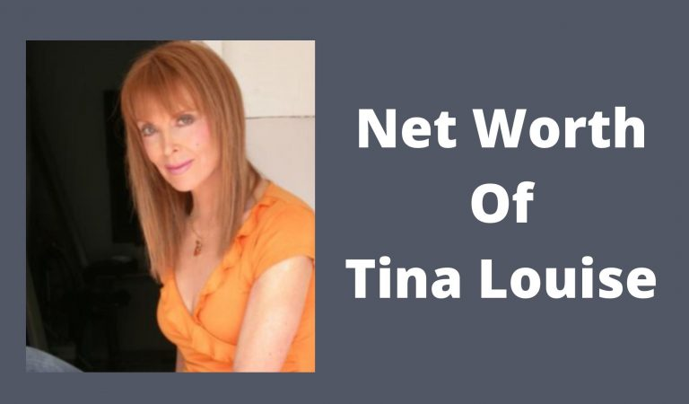 How Much Is The Net Worth Of Tina Louise 2021?