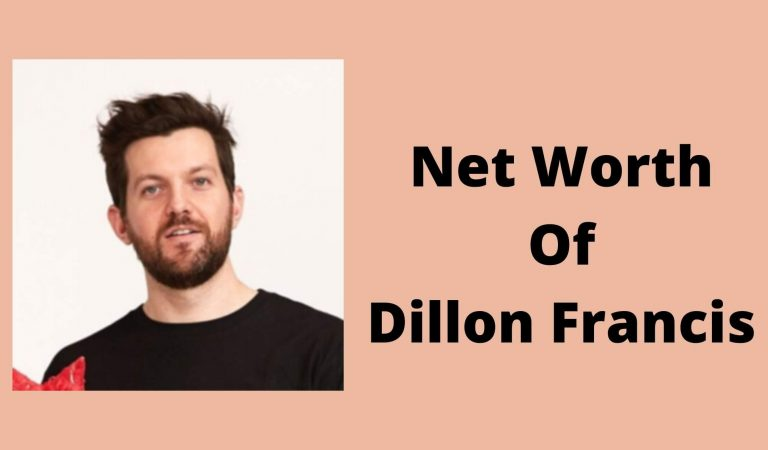 How Much Is The Net Worth of Dillon Francis 2021?