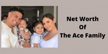 Net worth of the ace family